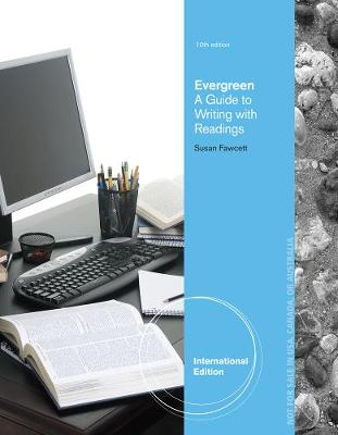 Evergreen: A Guide to Writing with Readings - Fawcett, Susan