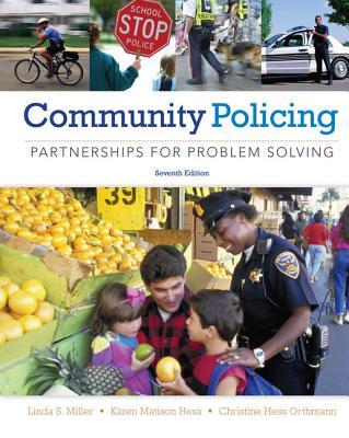 Community Policing: Partnerships for Problem Solving - Miller, Linda S, and Hess, Karen Matison, and Orthmann, Christine H