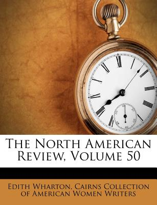 The North American Review, Volume 50 - Wharton, Edith