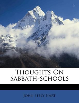 Thoughts on Sabbath-Schools - Hart, John S