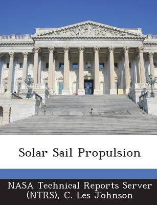 Solar Sail Propulsion - Johnson, C Les, and Nasa Technical Reports Server (Ntrs) (Creator)