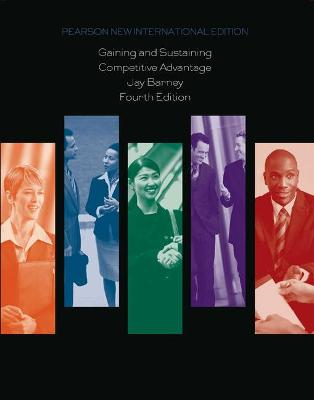 Gaining and Sustaining Competitive Advantage - Barney, Jay B.