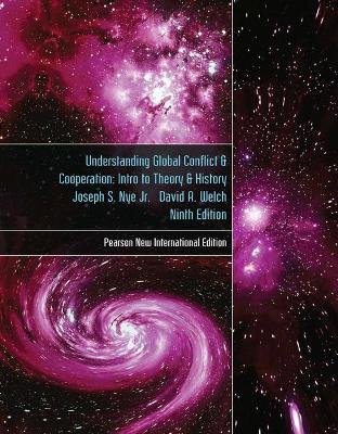 Understanding Global Conflict and Cooperation: An Introduction to Theory and History - Nye, Joseph S., and Welch, David A.