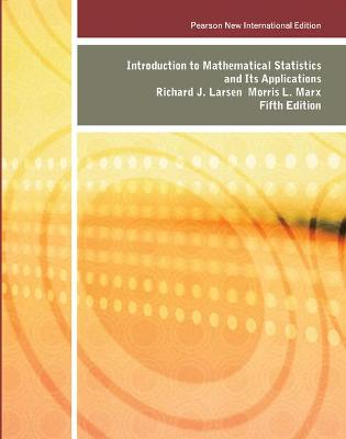 Introduction to Mathematical Statistics and its Applications - Larsen, Richard J., and Marx, Morris L.
