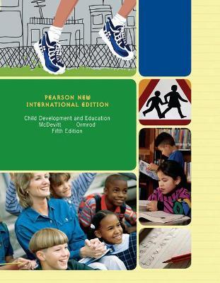 Child Development and Education - McDevitt, Teresa M., and Ormrod, Jeanne Ellis