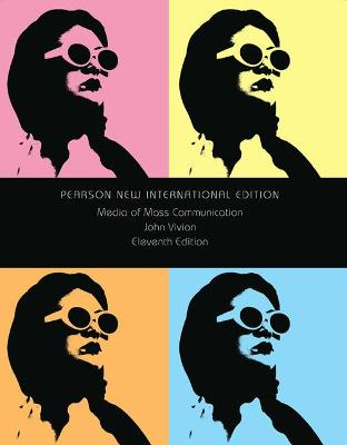 Media of Mass Communication - Vivian, John
