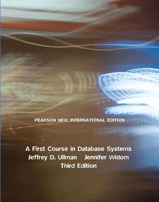 A First Course in Database Systems - Ullman, Jeffrey D., and Widom, Jennifer