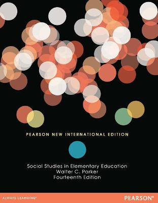 Social Studies in Elementary Education - Parker, Walter C.