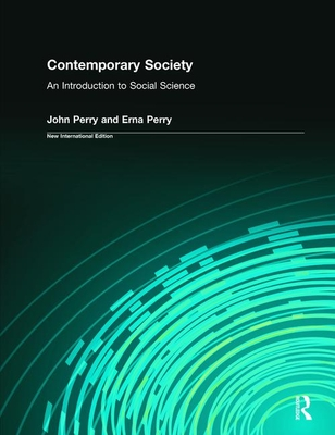 Contemporary Society: An Introduction to Social Science - Perry, John, and Perry, Erna K.