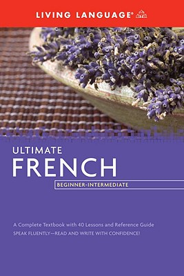 Ultimate French Beginner-Intermediate (CD/Book) - Living Language
