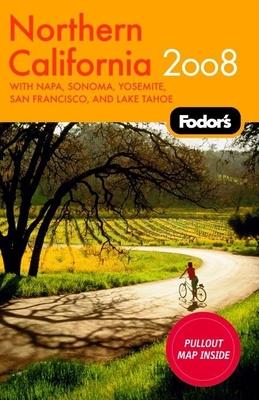 Fodor's Northern California: With Napa, Sonoma, Yosemite, San Francisco, and Lake Tahoe - Fodor's (Creator)