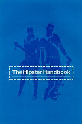 The Hipster Handbook - Lanham, Robert