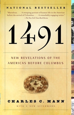 1491: New Revelations of the Americas Before Columbus - Mann, Charles C