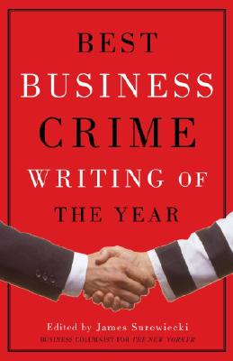 Best Business Crime Writing of the Year - Surowiecki, James (Editor)
