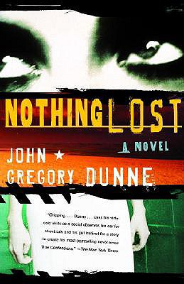 Nothing Lost - Dunne, John Gregory