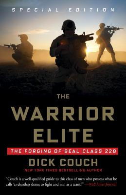 The Warrior Elite: The Forging of Seal Class 228 - Couch, Dick