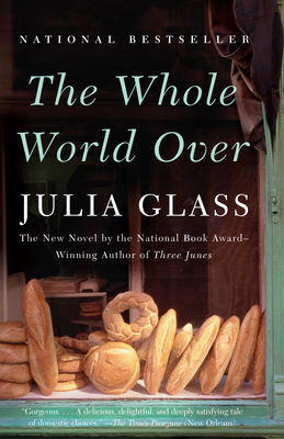 The Whole World Over - Glass, Julia