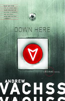Down Here - Vachss, Andrew H