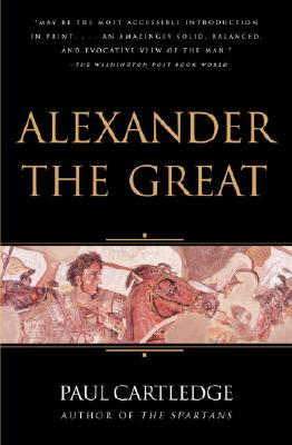 Alexander the Great: The Hunt for a New Past - Cartledge, Paul