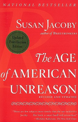 The Age of American Unreason - Jacoby, Susan