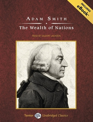 The Wealth of Nations - Smith, Adam, and Jackson, Gildart (Read by)