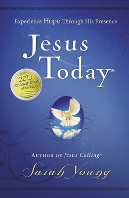 Jesus Today: Experience Hope Through His Presence - Young, Sarah