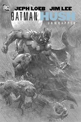 Batman: Hush Unwrapped - Loeb, Jeph