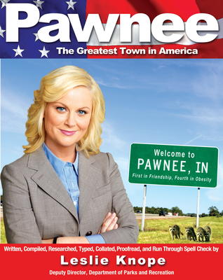Pawnee: The Greatest Town in America - Knope, Leslie