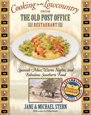 Cooking in the Lowcountry from the Old Post Office Restaurant: Spanish Moss, Warm Carolina Nights, and Fabulous Southern Food - Stern, Michael, and Stern, Jane, and Thomas Nelson Publishers