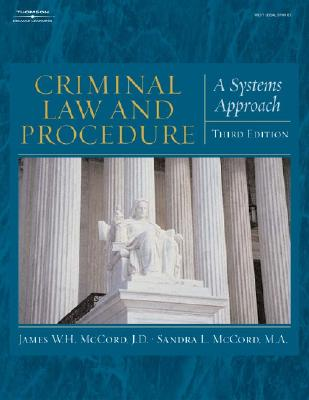 Criminal Law and Procedure for the Paralegal: A Systems Approach - McCord, James W H, and McCord, Sandra L