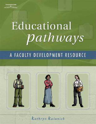 Educational Pathways: A Faculty Development Resource - Kalanick, Kathryn