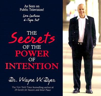 The Secrets of Power of Intention - Dyer, Wayne W, Dr.