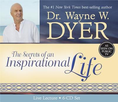 The Secrets of an Inspirational (In-Spirit) Life - Dyer, Wayne W, Dr. (Read by)