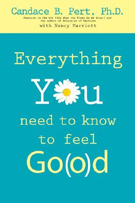 Everything You Need to Know to Feel Good - Pert, Candace B, Ph.D., and Marriott, Nancy