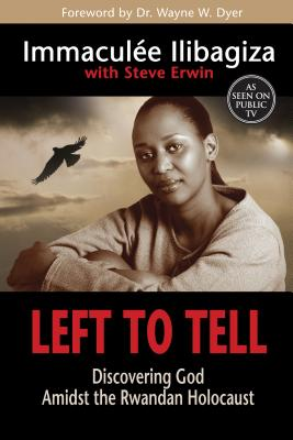 Left to Tell: Discovering God Amidst the Rwandan Holocaust - Ilibagiza, Immaculee, and Erwin, Steve