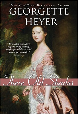 These Old Shades - Heyer, Georgette