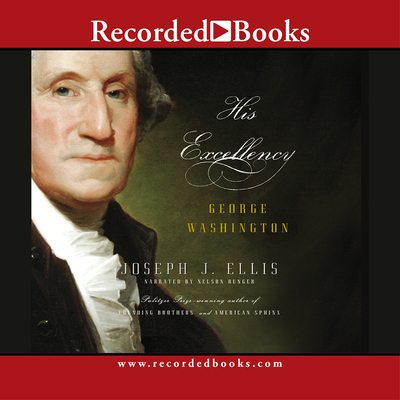 His Excellency: George Washington - Ellis, Joseph J
