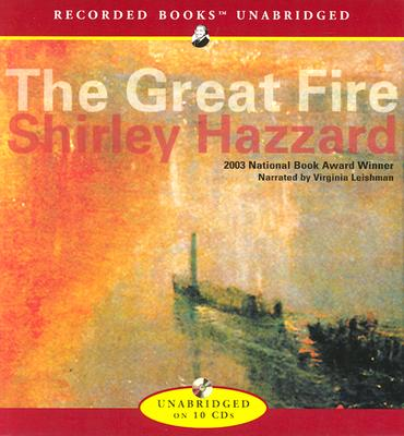 The Great Fire - Hazzard, Shirley, and Leishman, Virginia (Read by)