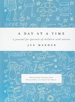 A Day at a Time: A Journal for Parents of Children with Autism - Merheb, Jen, and Zysk, Veronica (Foreword by)