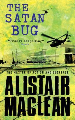 The Satan Bug - MacLean, Alistair