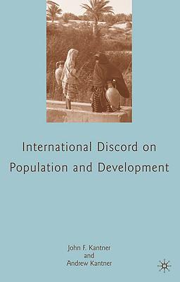 The Struggle for International Consensus on Population and Development - Kantner, John F, and Kantner, Andrew