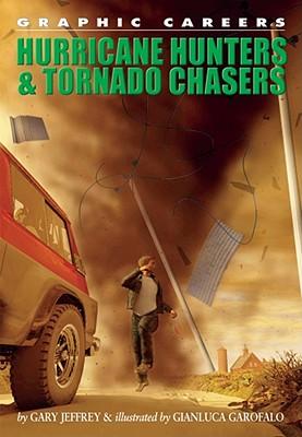 Hurricane Hunters and Tornado Chasers - Jeffrey, Gary