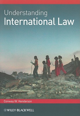 Understanding International Law - Henderson, Conway W