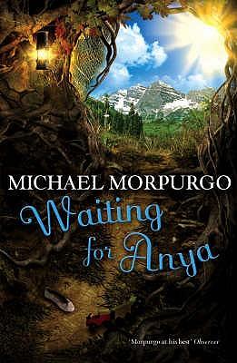 Waiting for Anya - Morpurgo, Michael, M.B.E.