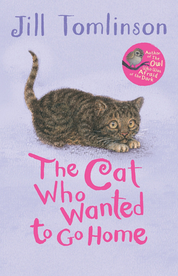 The Cat Who Wanted to Go Home - Tomlinson, Jill