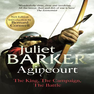 Agincourt: The King, the Campaign, the Battle - Barker, Juliet, and Cowan, Elliot (Read by)