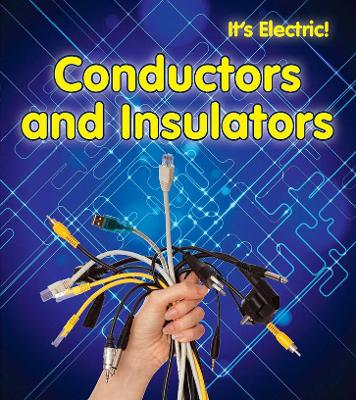 Conductors and Insulators - Oxlade, Chris