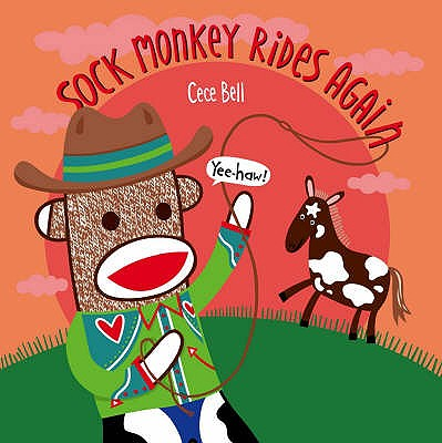 Sock Monkey Rides Again - Bell, Cece
