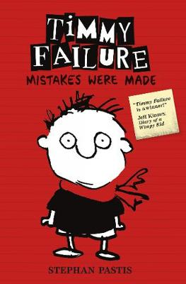 Timmy Failure: Mistakes Were Made - Pastis, Stephan