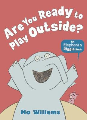 Are You Ready to Play Outside? - Willems, Mo